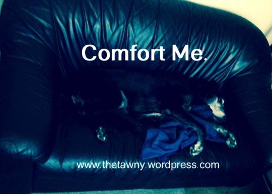 Comfort Me.